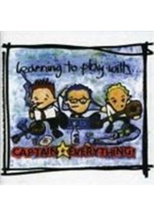 Captain Everything - Captain Everything  - Learning To Play (Music Cd)