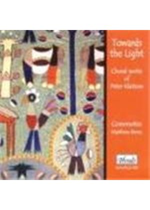 Towards the Light - Choral Works of Peter Klatzow