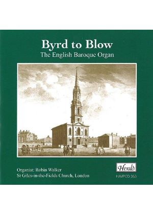 Byrd to Blow: The English Baroque Organ (Music CD)