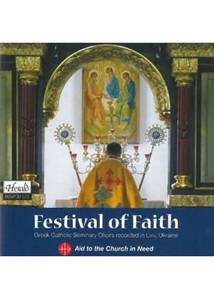 Festival of Faith: Greek Catholic Seminary Choirs recorded in Lviv, Ukraine (Music CD)