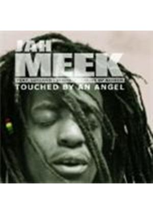 Jah Meek - Touched By An Angel