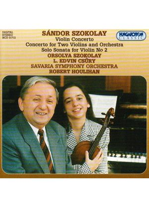 Szokolay: Violin Concerto/Concerto for Two Violins/Solo Sonata No. 2