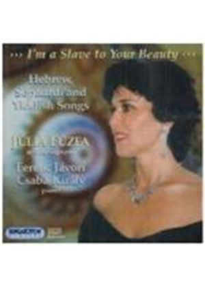 VARIOUS COMPOSERS - I'm A Slave To Your Beauty: Hebrew, Sephardi & Yiddish Songs