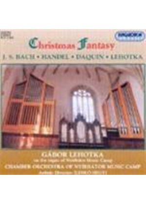 VARIOUS COMPOSERS - Christmas Fantasy (Lehotka, Chamber Orch Of Nyirbator)