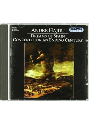 Andre Hajdu - Dreams Of Spain: Concerto For An Ending Century (Todorov)