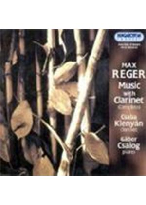 MAX REGER - Chamber Music With Clarinet (Klenyan, Csalog)