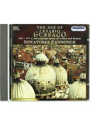 VARIOUS COMPOSERS - The Age Of Cesario Gussago: Sonatores Pannoniae