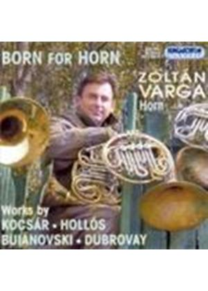 VARIOUS COMPOSERS - Born For Horn (Varga)