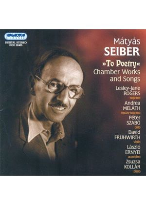 Seiber: To Poetry - Chamber Works and Songs