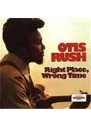 Otis Rush - Right Place Wrong Time
