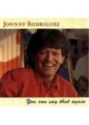 Johnny Rodriguez (Tejano) - You Can Say That Again