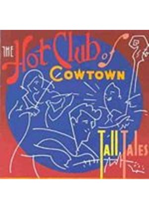Hot Club Of Cowtown - Tall Tales (Music CD)