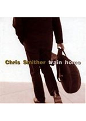 Chris Smither - Train Home (Music CD)