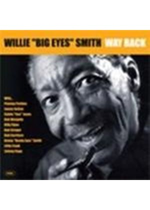 Willie 'Big Eyes' Smith - Way Back
