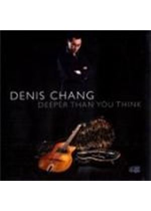 Denis Chang - Deeper Than You Think (Music CD)