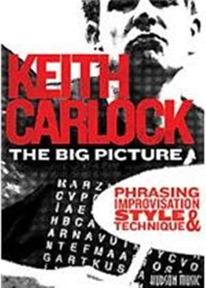 Keith Carlock - The Big Picture - Phrasing Improvisation Style And Technique