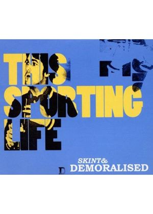 Skint & Demoralised - This Sporting Life (Music CD)