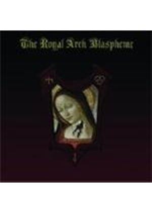 Royal Arch Blaspheme - Royal Arch Blaspheme, THe (Music CD)