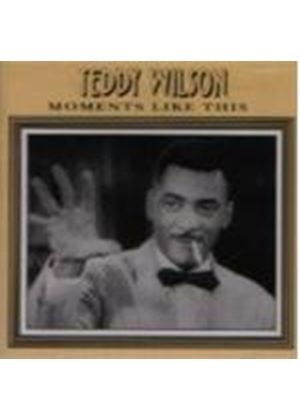 Teddy Wilson - Moments Like This