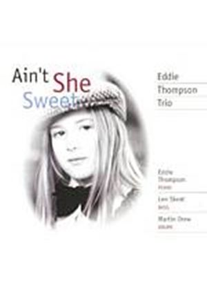 Eddie Thompson - Aint She Sweet (Music CD)