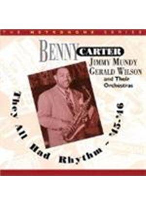 Benny Carter Orchestra/Jimmy Mundy Orchestra/Gerald Wilson O - They All Had Rhythm 1945-1946