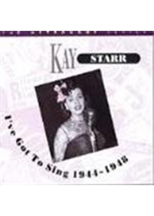 Kay Starr - I've Got To Sing 1944-1948