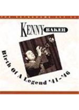 Kenny Baker (Jazz) - Birth Of A Legend 1941-1946, The
