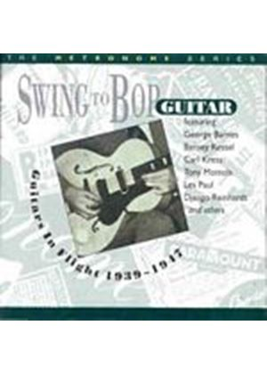 Various Artists - Swing To Bop Guitar: Guitars In Flight 1939-1947 (Music CD)