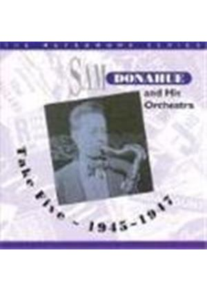 Sam Donahue Orchestra (The) - Take Five 1945-1947