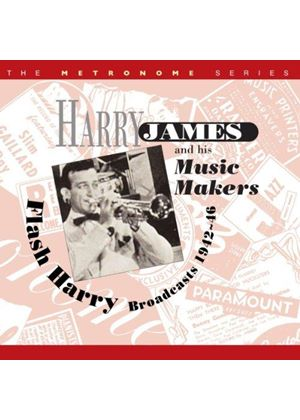 Harry James - Flash Harry (Broadcasts 1942-1946) (Music CD)