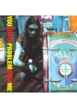 Julian Cope - You Gotta Problem With Me (Music CD)