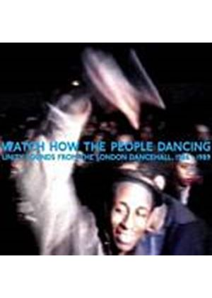 Various Artists - Watch How The People Dancing: Unity Sounds From The Dancehal (Music CD)
