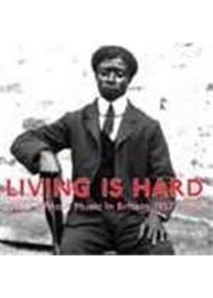 Various Artists - Living Is Hard: West African Music in Britain, 1927-1929
