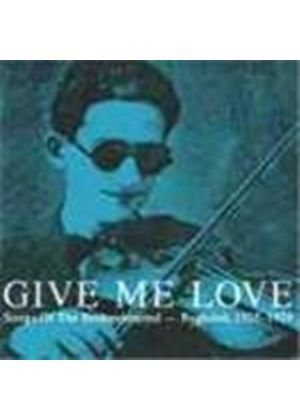 Various Artists - Give Me Love: Songs Of The Brokenhearted - Baghdad, 1925-1929