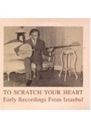Various Artists - To Scratch Your Heart (Early Recordings From Istanbul) (Music CD)