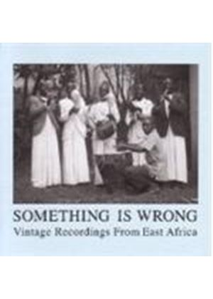 Various Artists - Africa - Something Is Wrong (Vintage Recordings From East Africa) (Music CD)