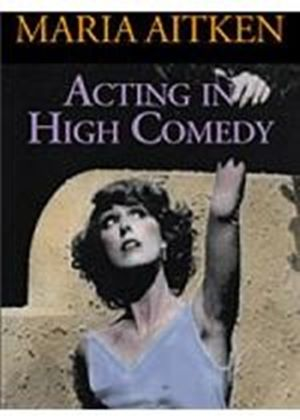 Maria Aitken - Acting In High Comedy