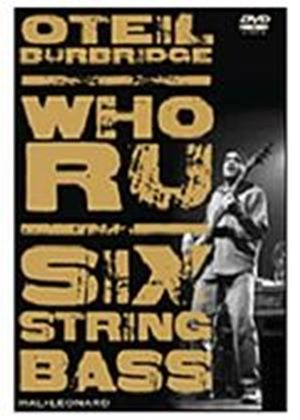 Oteil Burbridge - Who Ru Six String Bass