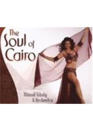 Ahmad Gibaly And Orchestra - The Soul Of Cairo