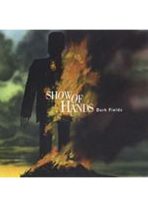 Show Of Hands - Dark Fields (Music CD)