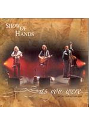 Show Of Hands - As You Were (Music CD)