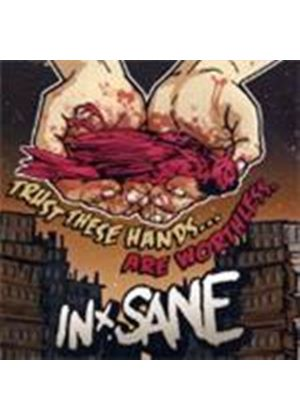 In-Sane - Trust These Hands... Are Worthless (Music CD)