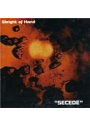 Sleight Of Hand - Secede (Music Cd)