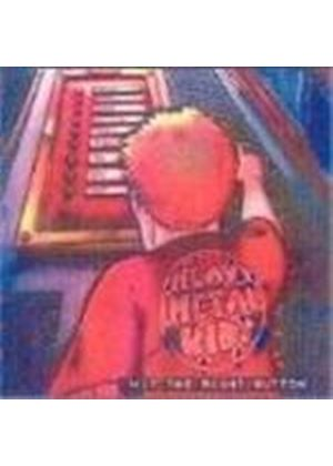 Heavy Metal Kids - Hit The Right Button (Music Cd)