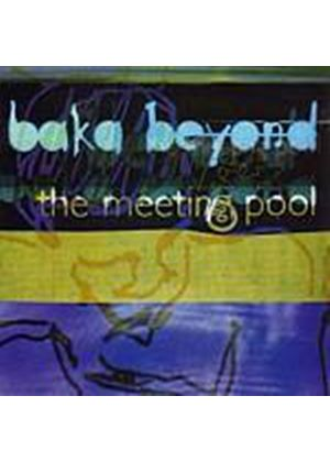 Baka Beyond - The Meeting Pool (Music CD)