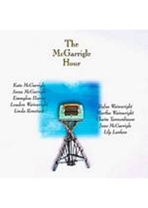 Kate And Anna McGarrigle - McGarrigle Hour Ft Kate/Anna Mcgarrigle (Music CD)