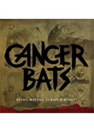 Cancer Bats - Bears, Mayors, Scraps and Bones (Music CD)
