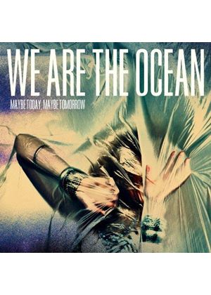 We Are the Ocean - Maybe Today, Maybe Tomorrow (Music CD)