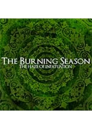 Burning Season (The) - Haze Of Infatuation, The (Music CD)