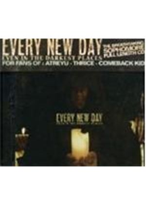 Every New Day - Even In The Darkest Places